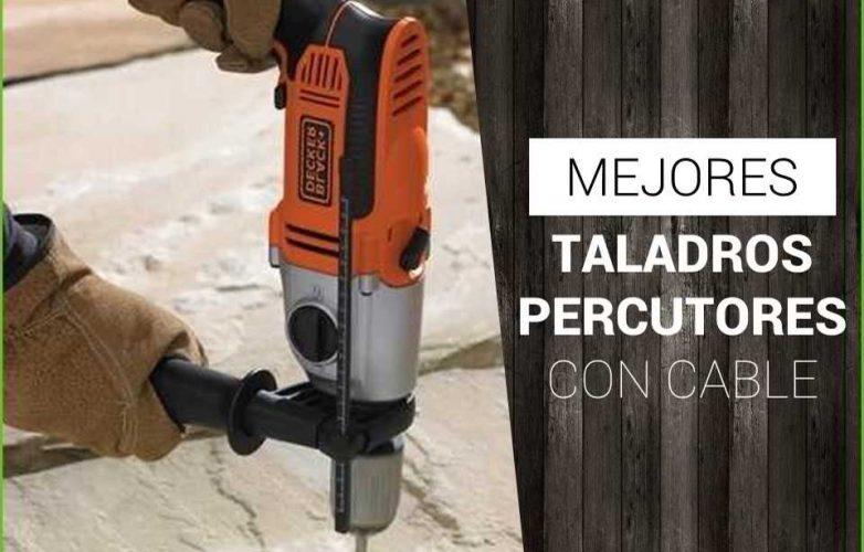 Taladros Percutores con Cable [Los Mejores del 2018]